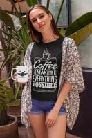 Coffee makes everything possible 2