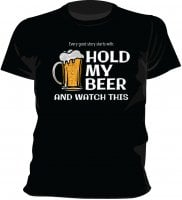 Hold my beer T-shirt 1