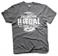 Ain't Nothing Illegal T-Shirt 1
