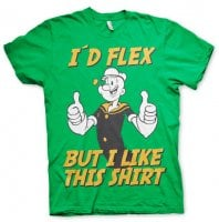 Popeye - I'd Flex But I Like This Shirt t-shirt