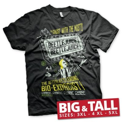 Beetlejuice - The afterlife's leading bio-exorcist big and tall T-Shirt