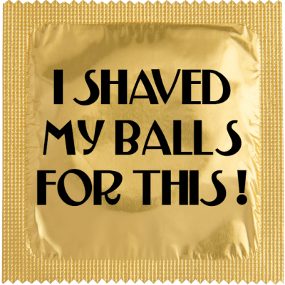 Shaved my balls for this condom